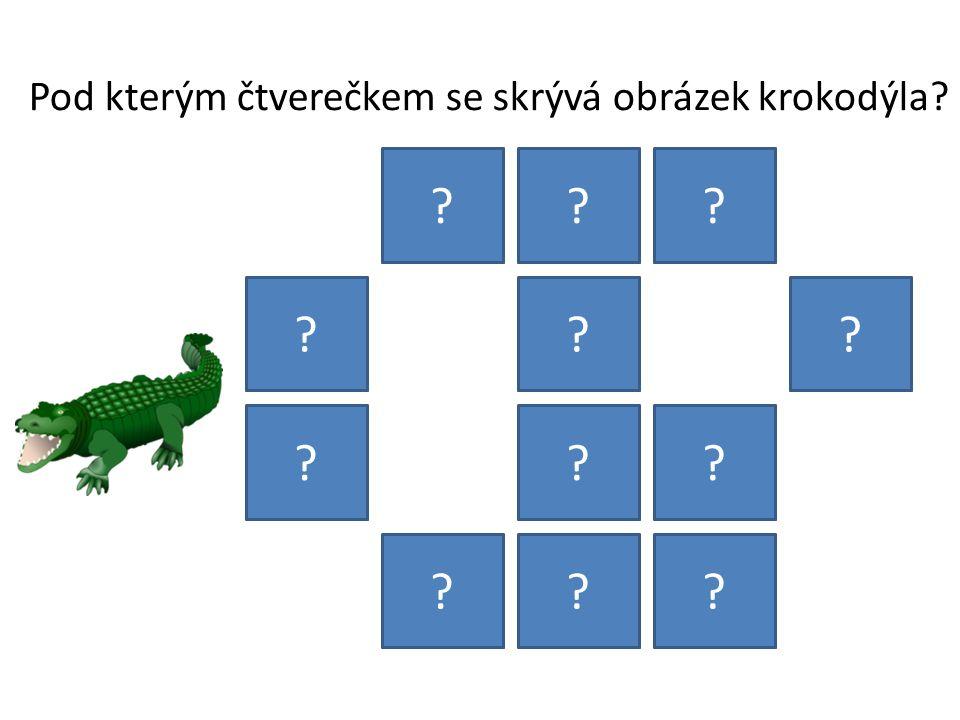 Pod kterým čtverečkem se skrývá obrázek krokodýla? ??? ??? ??? ???
