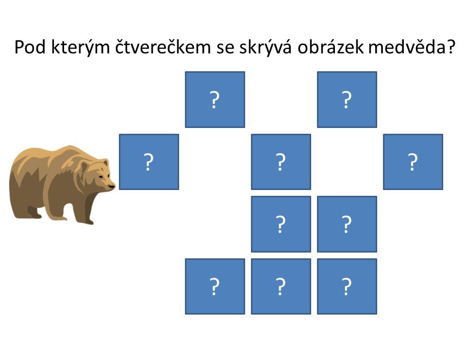 Pod kterým čtverečkem se skrývá obrázek medvěda