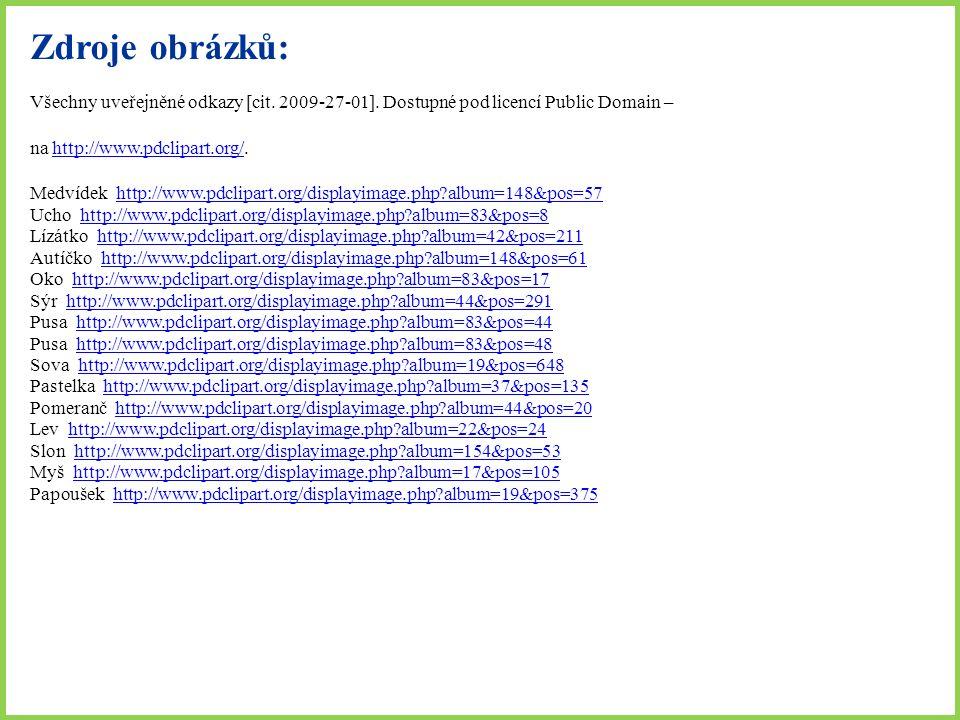 Zdroje obrázků: Všechny uveřejněné odkazy [cit. 2009-27-01].