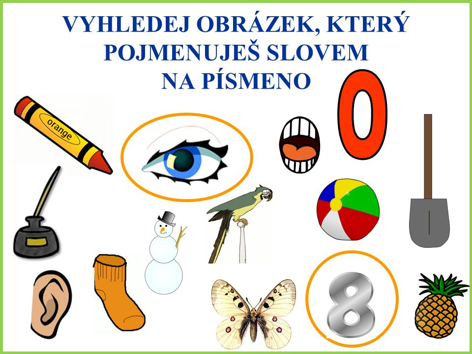 Sedm http://www.pdclipart.org/displayimage.php?album=35&pos=83http://www.pdclipart.org/displayimage.php?album=35&pos=83 Osm http://www.pdclipart.org/displayimage.php?album=35&pos=151http://www.pdclipart.org/displayimage.php?album=35&pos=151 Okurka http://www.pdclipart.org/displayimage.php?album=42&pos=356http://www.pdclipart.org/displayimage.php?album=42&pos=356 Strom http://www.pdclipart.org/displayimage.php?album=96&pos=68http://www.pdclipart.org/displayimage.php?album=96&pos=68 Pastelky http://www.pdclipart.org/displayimage.php?album=37&pos=103http://www.pdclipart.org/displayimage.php?album=37&pos=103 Ananas http://www.pdclipart.org/displayimage.php?album=44&pos=116http://www.pdclipart.org/displayimage.php?album=44&pos=116 Opice http://www.pdclipart.org/displayimage.php?album=25&pos=26http://www.pdclipart.org/displayimage.php?album=25&pos=26 Míč http://www.pdclipart.org/displayimage.php?album=148&pos=6http://www.pdclipart.org/displayimage.php?album=148&pos=6 Letadlo http://www.pdclipart.org/displayimage.php?album=149&pos=2http://www.pdclipart.org/displayimage.php?album=149&pos=2 Sněhulák http://www.pdclipart.org/displayimage.php?album=151&pos=113http://www.pdclipart.org/displayimage.php?album=151&pos=113 Lopata http://www.pdclipart.org/displayimage.php?album=146&pos=63http://www.pdclipart.org/displayimage.php?album=146&pos=63 Ponožka http://www.pdclipart.org/displayimage.php?album=33&pos=116http://www.pdclipart.org/displayimage.php?album=33&pos=116 Motýl http://www.pdclipart.org/displayimage.php?album=20&pos=83http://www.pdclipart.org/displayimage.php?album=20&pos=83 Autobus http://www.pdclipart.org/displayimage.php?album=149&pos=182http://www.pdclipart.org/displayimage.php?album=149&pos=182 Indián http://www.pdclipart.org/displayimage.php?album=51&pos=15http://www.pdclipart.org/displayimage.php?album=51&pos=15 List http://www.pdclipart.org/displayimage.php?album=96&pos=28http://www.pdclipart.org/displayimage.php?album=96&pos=28 Mrak http://www.pdclipart.org/displayimage.php?album=151&pos=27http://www.pdclipart.org/displayimage.php?album=151&pos=27 Král http://www.pdclipart.org/displayimage.php?album=31&pos=226http://www.pdclipart.org/displayimage.php?album=31&pos=226 Inkoust http://www.pdclipart.org/displayimage.php?album=37&pos=228http://www.pdclipart.org/displayimage.php?album=37&pos=228