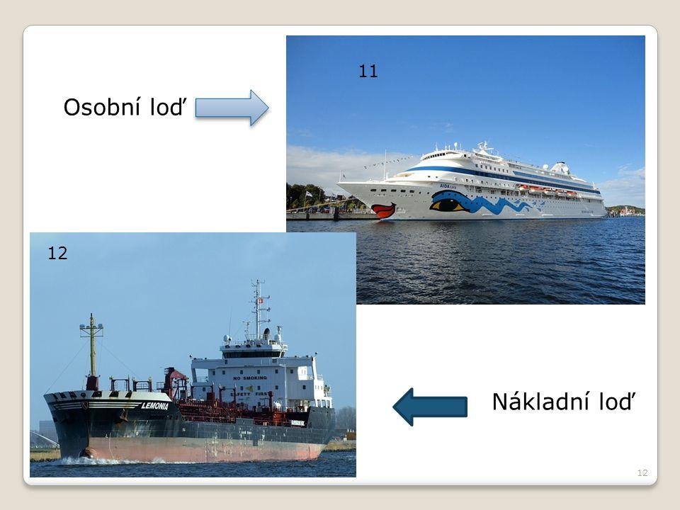 12 11 12 Osobní loď Nákladní loď