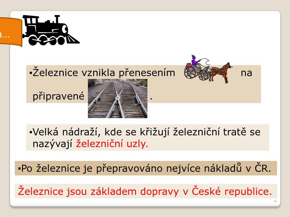 4 …železniční doprava… ▪Po železnice je přepravováno nejvíce nákladů v ČR.