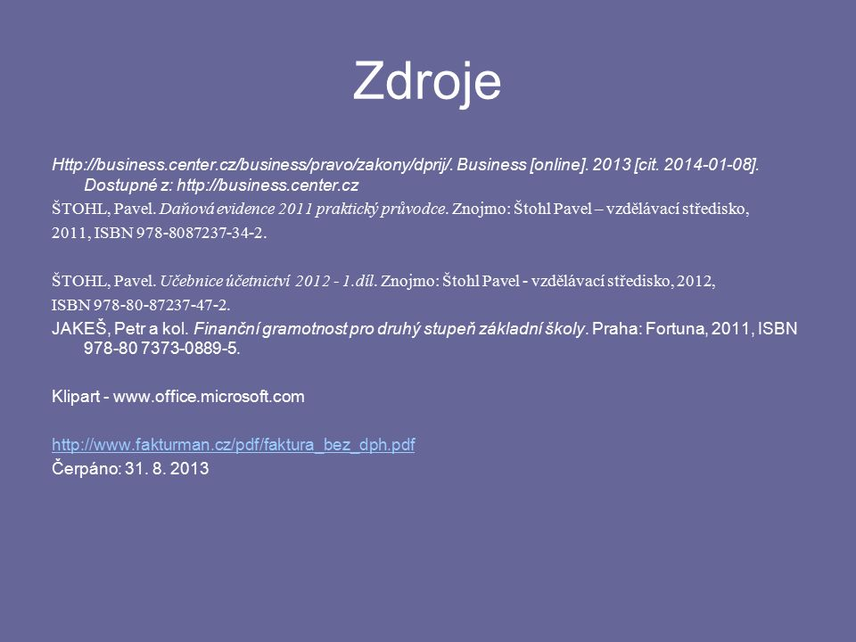 Zdroje Http://business.center.cz/business/pravo/zakony/dprij/.