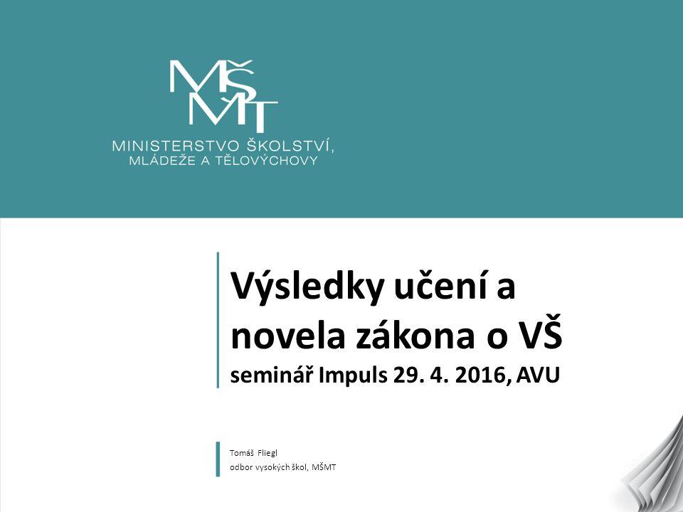1 Výsledky učení a novela zákona o VŠ seminář Impuls 29.