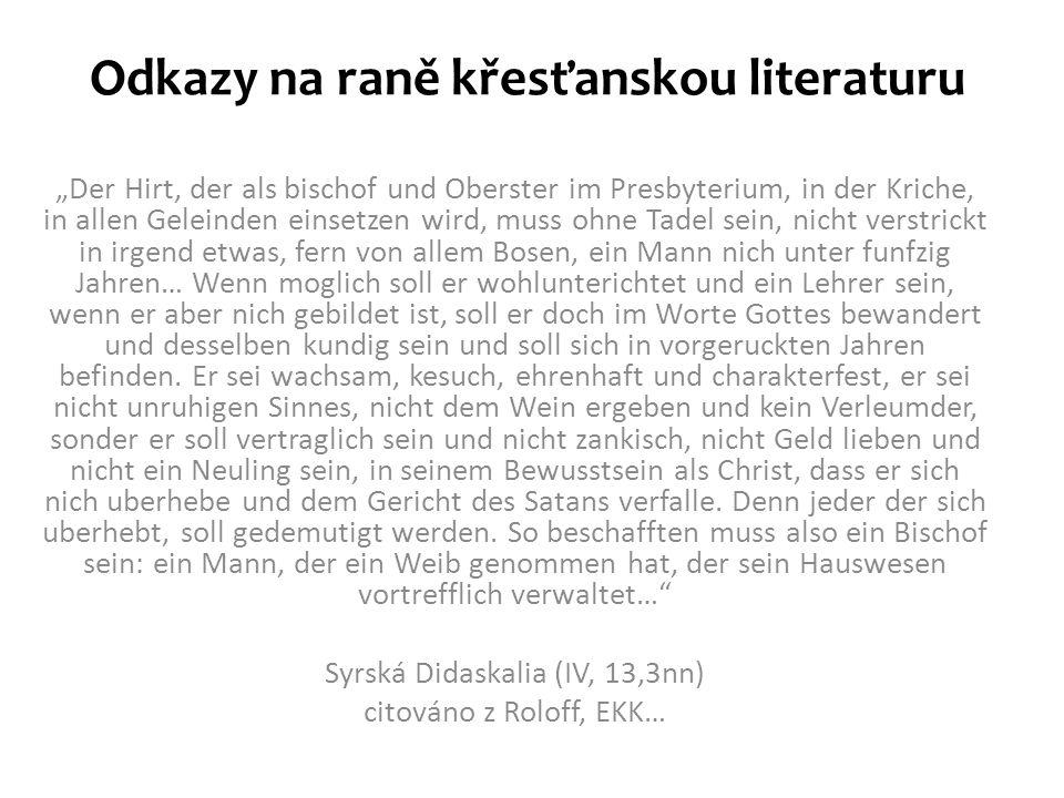 """Odkazy na raně křesťanskou literaturu """"Der Hirt, der als bischof und Oberster im Presbyterium, in der Kriche, in allen Geleinden einsetzen wird, muss"""