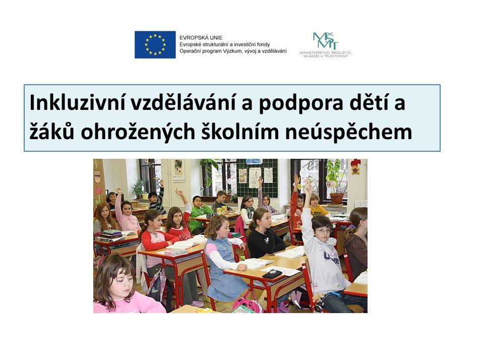 Inkluzivní vzdělávání a podpora dětí a žáků ohrožených školním neúspěchem