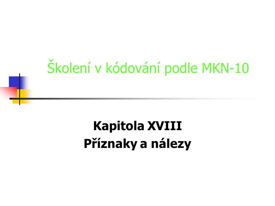 Školení v kódování podle MKN-10 Kapitola XVIII Příznaky a nálezy