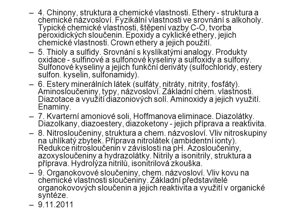 –4. Chinony, struktura a chemické vlastnosti. Ethery - struktura a chemické názvosloví. Fyzikální vlastnosti ve srovnání s alkoholy. Typické chemické