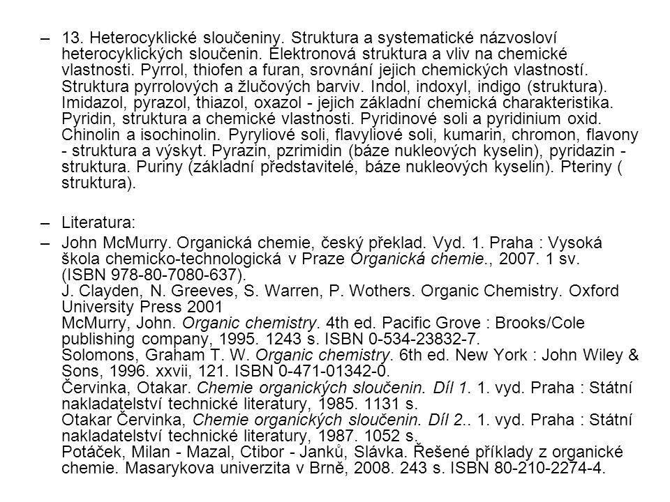 –13. Heterocyklické sloučeniny. Struktura a systematické názvosloví heterocyklických sloučenin. Elektronová struktura a vliv na chemické vlastnosti. P
