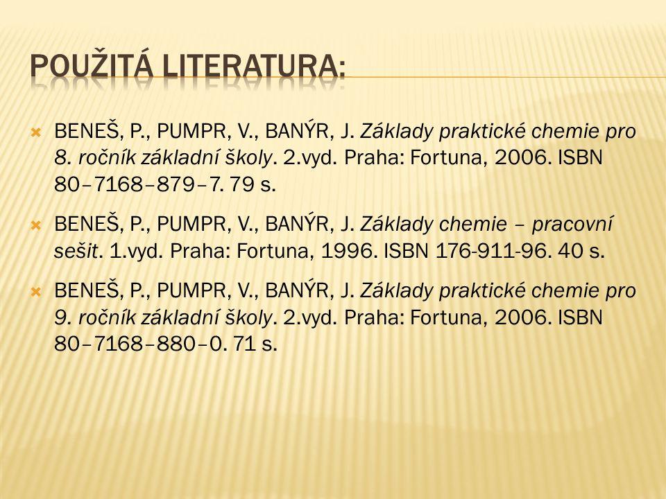  BENEŠ, P., PUMPR, V., BANÝR, J. Základy praktické chemie pro 8.