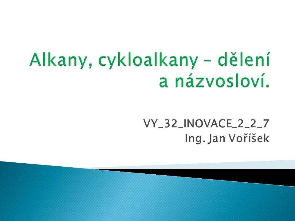 VY_32_INOVACE_2_2_7 Ing. Jan Voříšek