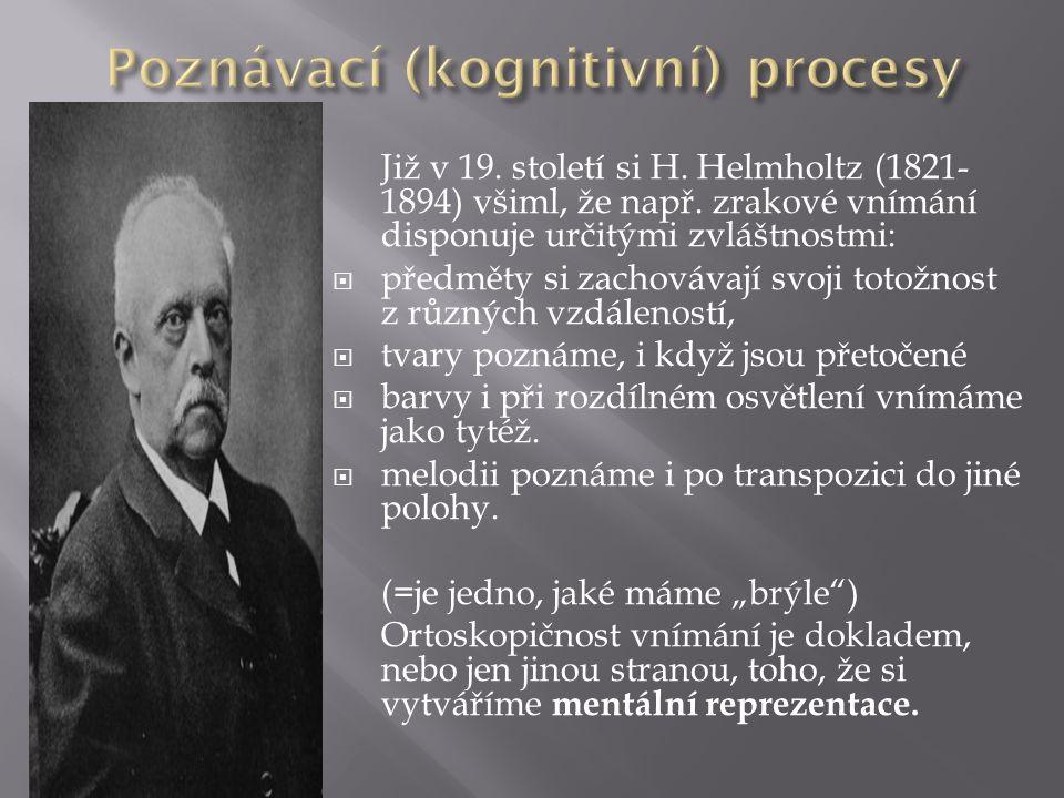 Již v 19. století si H. Helmholtz (1821- 1894) všiml, že např.