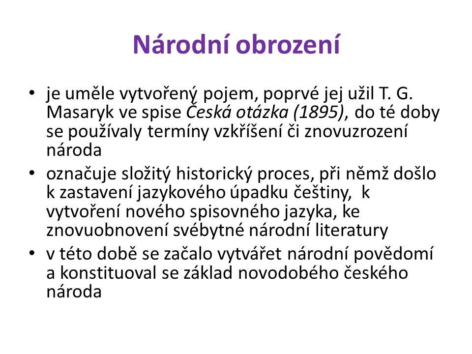 Národní obrození je uměle vytvořený pojem, poprvé jej užil T.