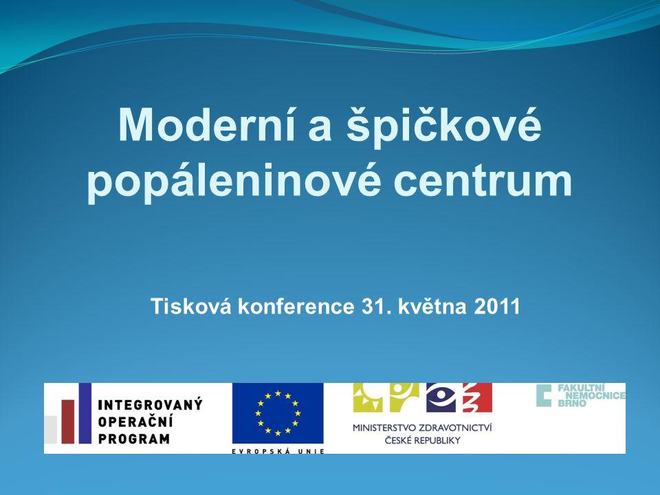 Moderní a špičkové popáleninové centrum Tisková konference 31. května 2011