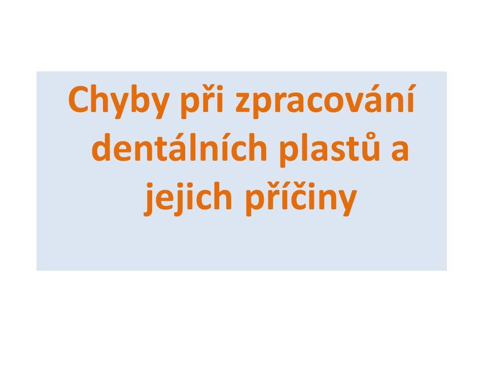 Chyby při zpracování dentálních plastů a jejich příčiny
