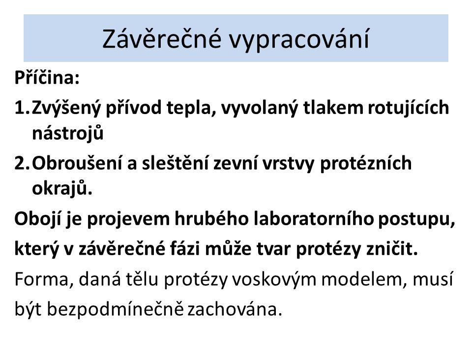 Zdroj: HUBÁLKOVÁ, H.a J. KRŇOULOVÁ. Materiály a technologie v protetickém zubním lékařství.