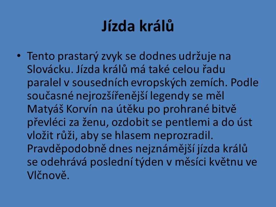 Tento prastarý zvyk se dodnes udržuje na Slovácku.