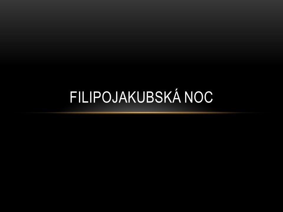 FILIPOJAKUBSKÁ NOC