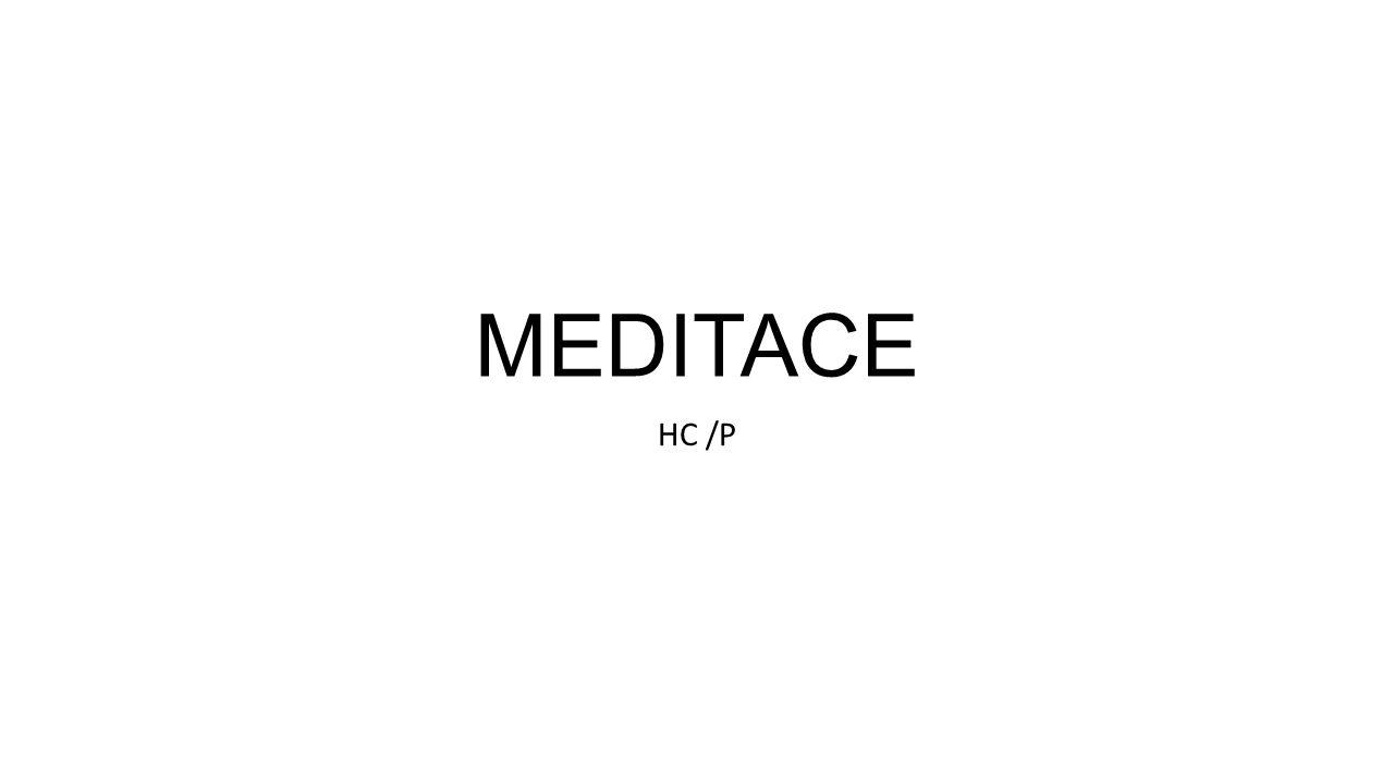 KONCENTRACE → MEDITACE Koncentrace – DHARANA – soustředění mysli na vnější, nebo vnitřní objekt Umění se úplně ponořit do toho, co právě děláme a zapomenout na vše ostatní – pracovat s plným vnitřním zaujetím a nedělat zbytečně více věcí najednou.