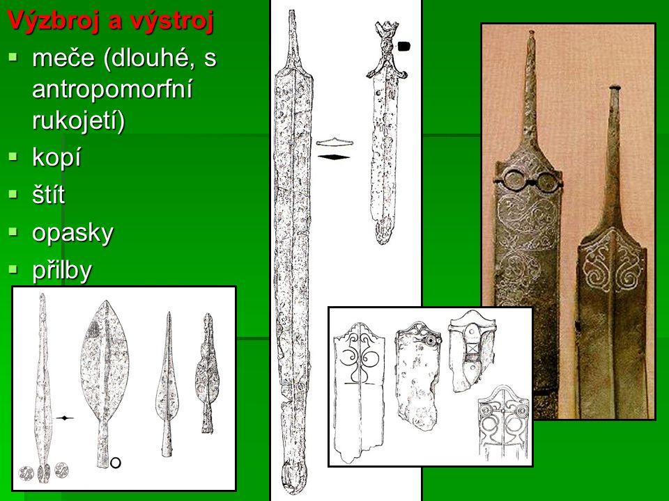 Výzbroj a výstroj  meče (dlouhé, s antropomorfní rukojetí)  kopí  štít  opasky  přilby