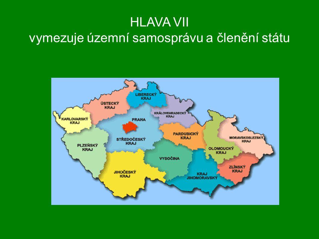 HLAVA VII vymezuje územní samosprávu a členění státu