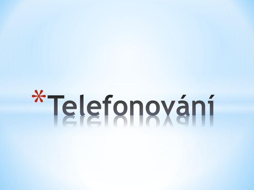 Telefonní hovor by měl obsahovat tři části: 1.Úvod (představení, pozdravení) 2.