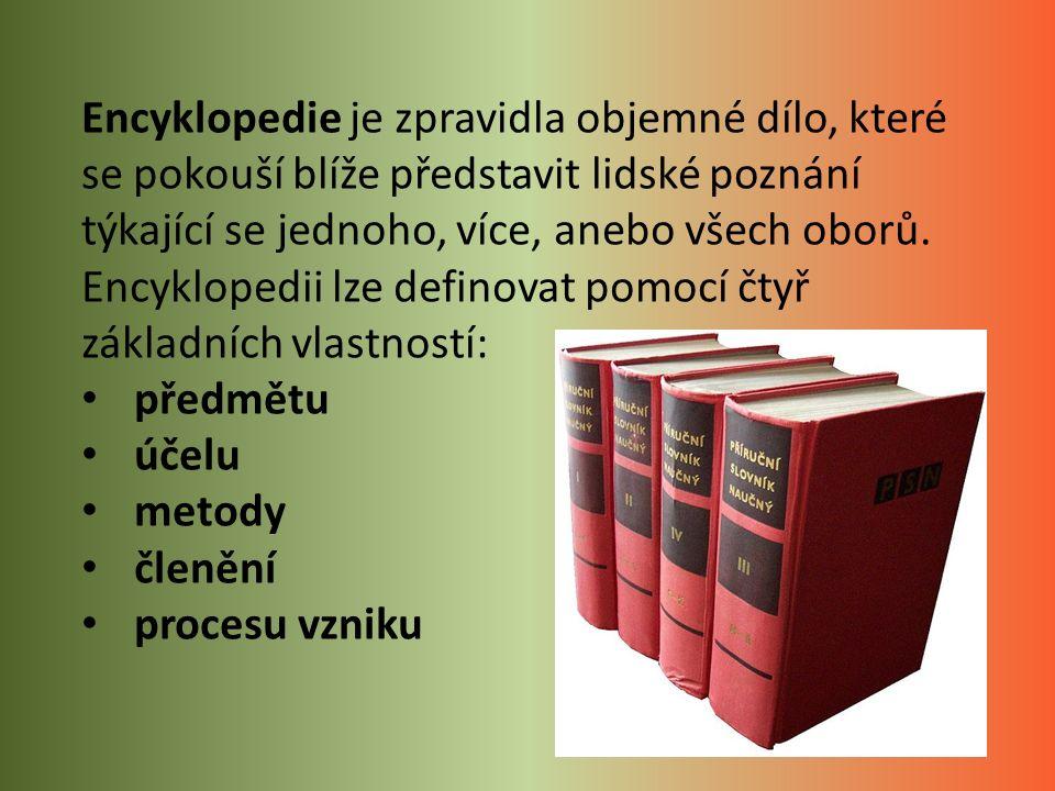 Encyklopedie mohou být obecné; ty obsahují hesla z různých oborů (Ottův slovník naučný, Encyclopaedia Britannica apod.), nebo se mohou specializovat na určitý obor či okruh hesel (slovníky), či na určitou zeměpisnou nebo kulturní oblast (např.