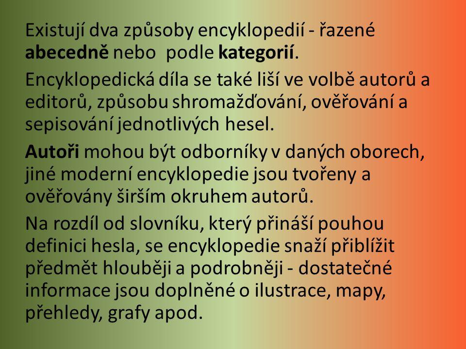 Idea encyklopedie pochází ze starého Řecka.Od 17.