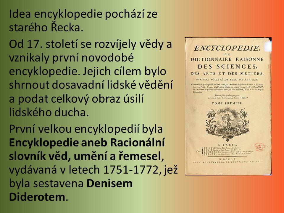 Idea encyklopedie pochází ze starého Řecka. Od 17.