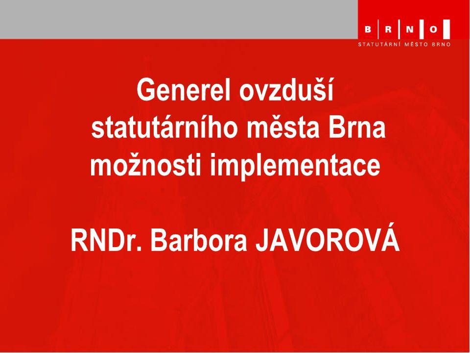 Generel ovzduší statutárního města Brna možnosti implementace RNDr. Barbora JAVOROVÁ