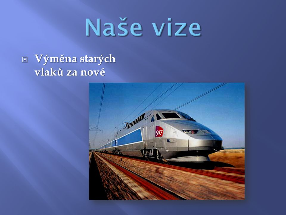  Výměna starých vlaků za nové