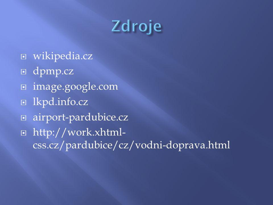 wikipedia.cz  dpmp.cz  image.google.com  lkpd.info.cz  airport-pardubice.cz  http://work.xhtml- css.cz/pardubice/cz/vodni-doprava.html