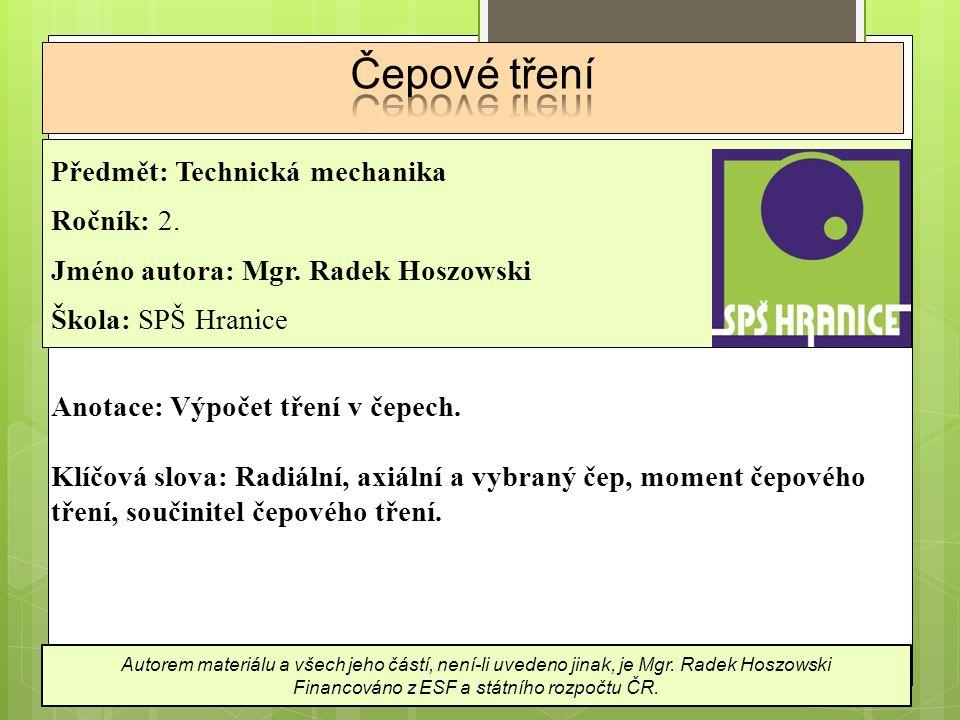 Předmět: Technická mechanika Ročník: 2.Jméno autora: Mgr.