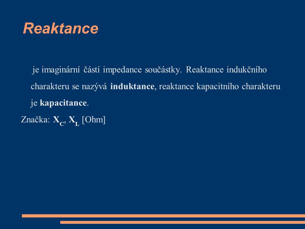 Reaktance je imaginární částí impedance součástky.