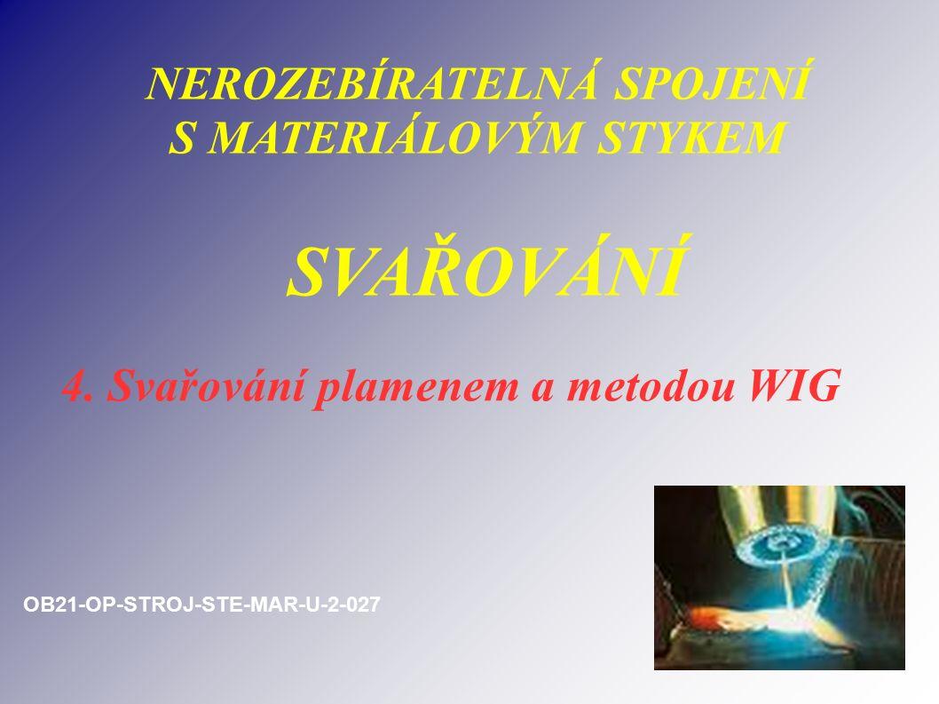 NEROZEBÍRATELNÁ SPOJENÍ S MATERIÁLOVÝM STYKEM SVAŘOVÁNÍ 4.