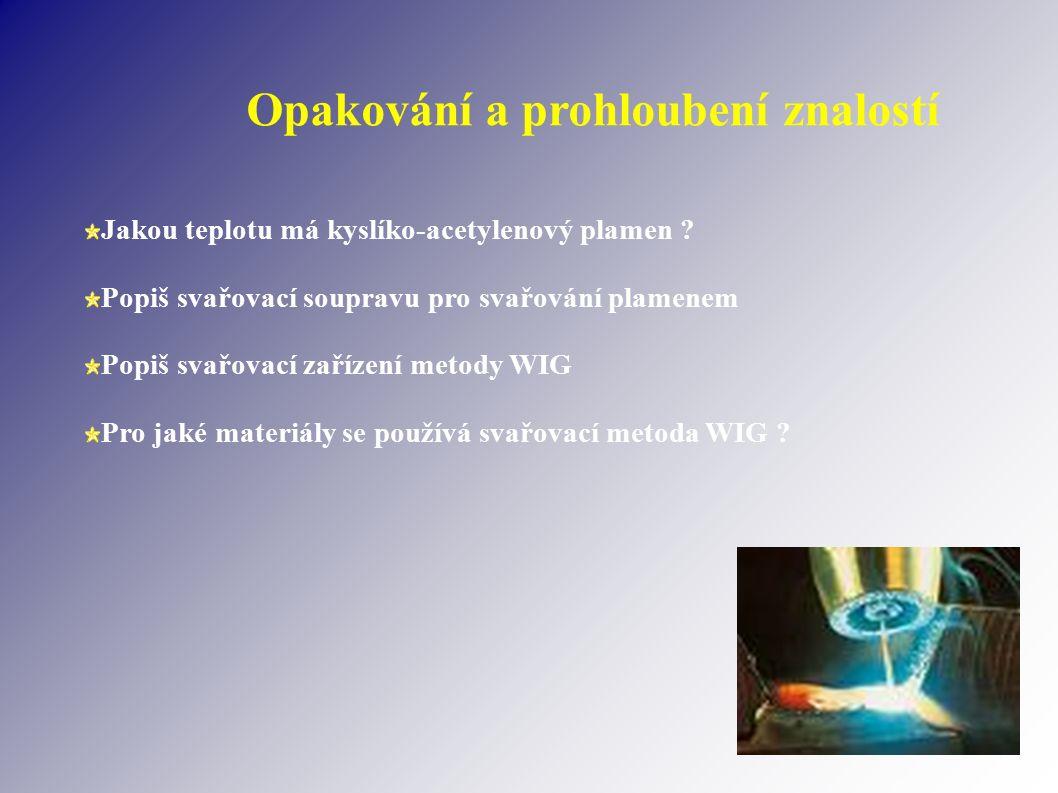 Opakování a prohloubení znalostí Jakou teplotu má kyslíko-acetylenový plamen .