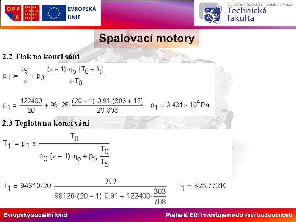 Evropský sociální fond Praha & EU: Investujeme do vaší budoucnosti Spalovací motory 2.2 Tlak na konci sání 2.3 Teplota na konci sání