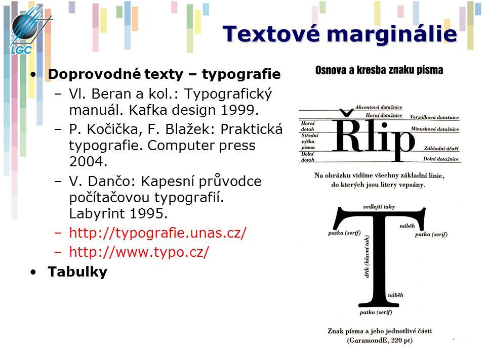 Textové marginálie Doprovodné texty – typografie –Vl. Beran a kol.: Typografický manuál. Kafka design 1999. –P. Kočička, F. Blažek: Praktická typograf