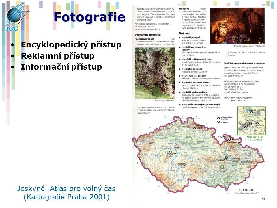 Fotografie Encyklopedický přístup Reklamní přístup Informační přístup Jeskyně. Atlas pro volný čas (Kartografie Praha 2001)