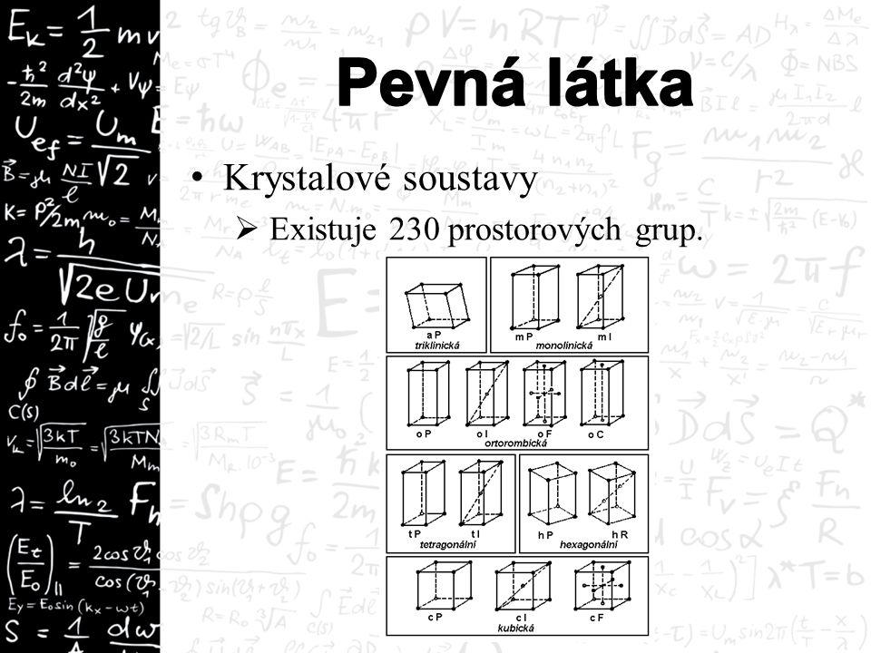 Krystalové soustavy  Existuje 230 prostorových grup.