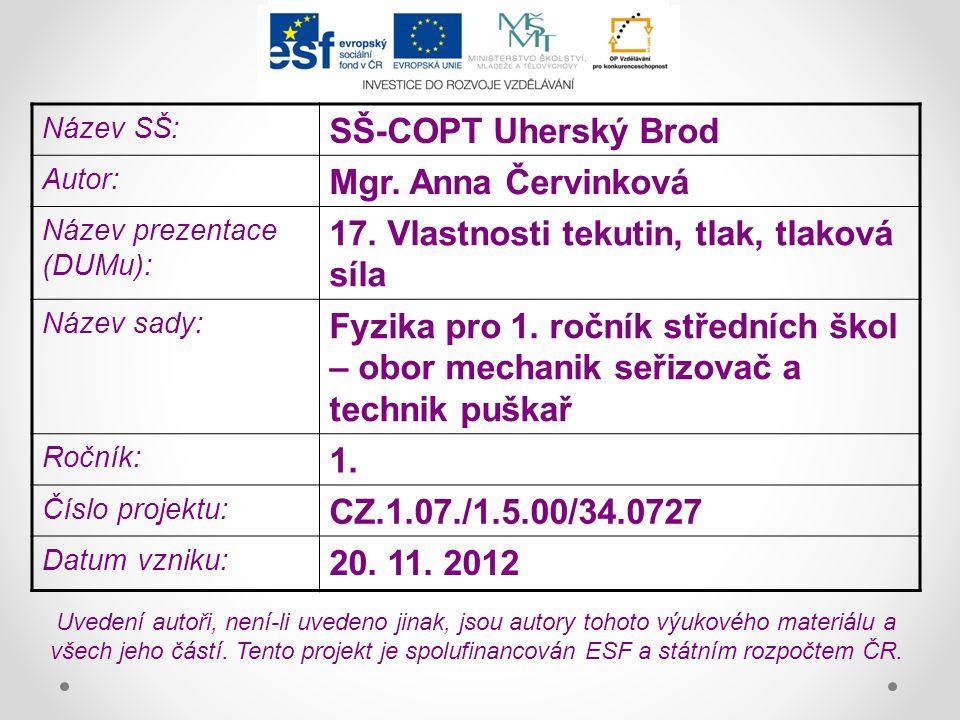 Název SŠ: SŠ-COPT Uherský Brod Autor: Mgr. Anna Červinková Název prezentace (DUMu): 17.