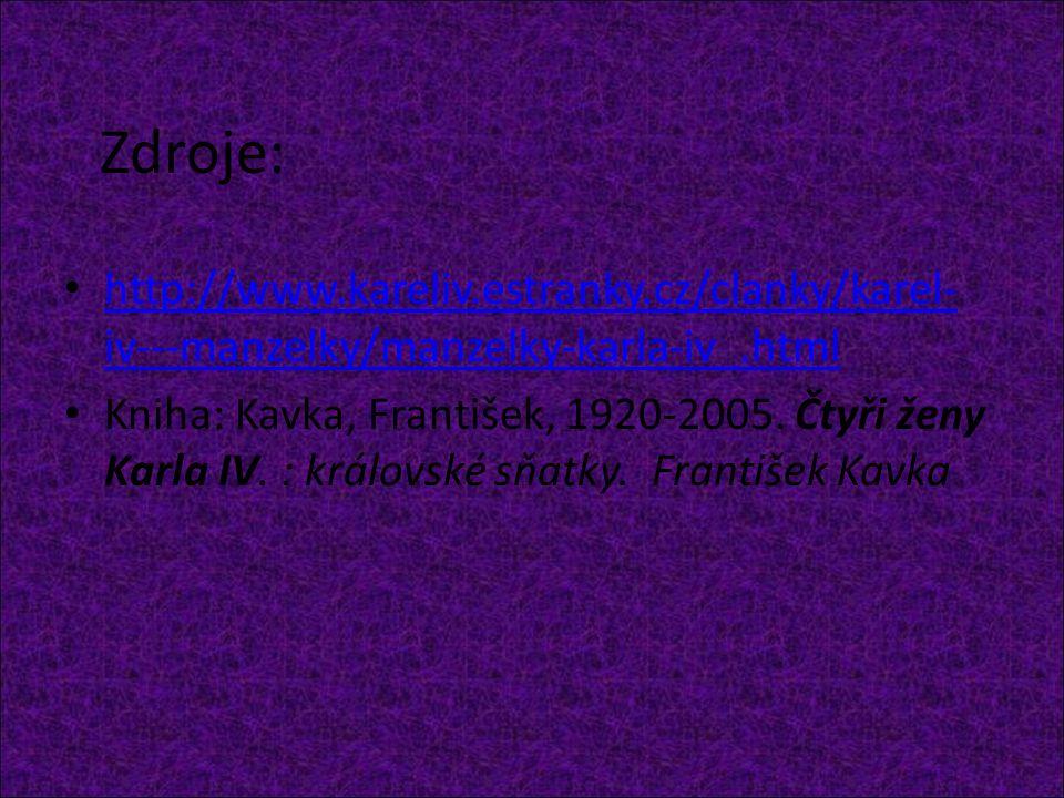 http://www.kareliv.estranky.cz/clanky/karel- iv---manzelky/manzelky-karla-iv_.html http://www.kareliv.estranky.cz/clanky/karel- iv---manzelky/manzelky