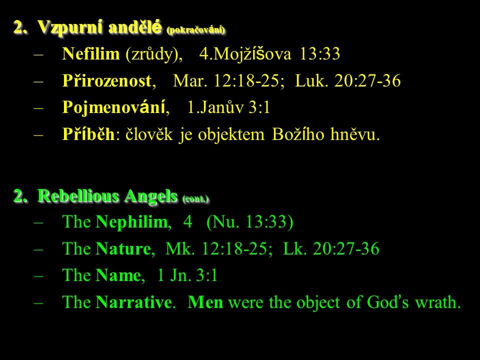 –Nefilim (zrůdy), 4.Mojž íš ova 13:33 –Přirozenost, Mar.