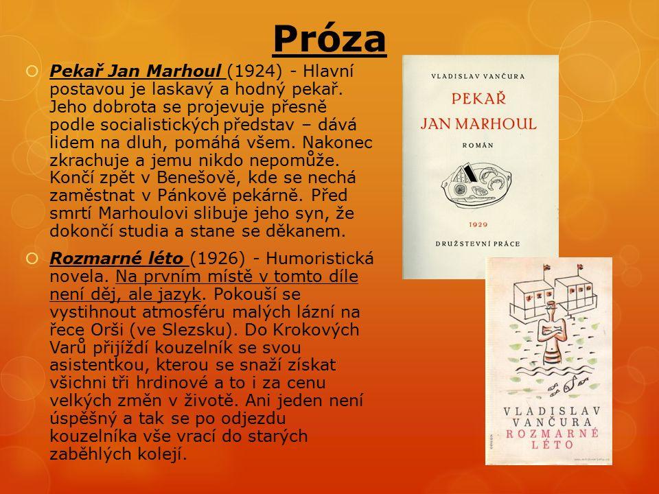 Próza  Pekař Jan Marhoul (1924) - Hlavní postavou je laskavý a hodný pekař.