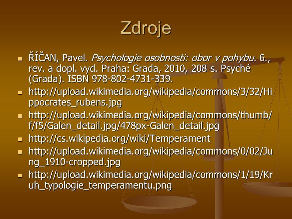 Zdroje ŘÍČAN, Pavel. Psychologie osobnosti: obor v pohybu.