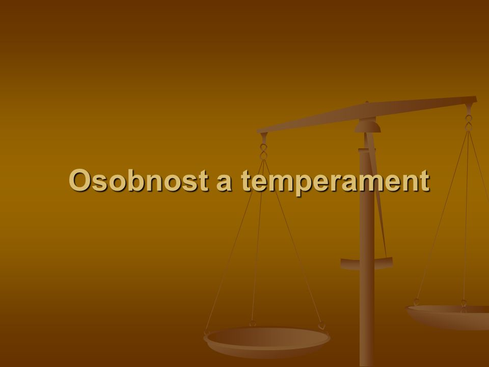 Osobnost a temperament