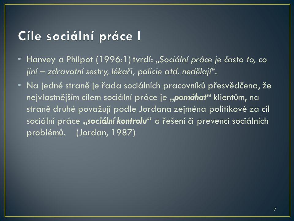 """7 Hanvey a Philpot (1996:1) tvrdí: """"Sociální práce je často to, co jiní – zdravotní sestry, lékaři, policie atd."""