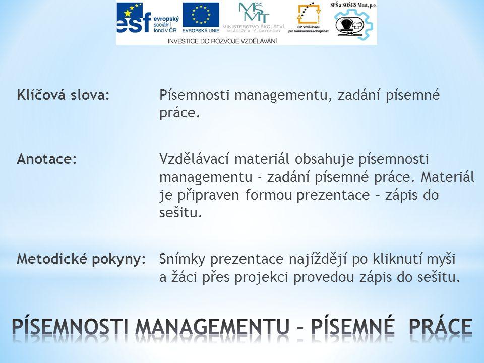 Klíčová slova:Písemnosti managementu, zadání písemné práce.