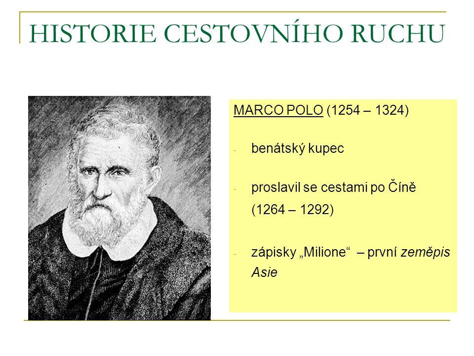"""MARCO POLO (1254 – 1324) - benátský kupec - proslavil se cestami po Číně (1264 – 1292) - zápisky """"Milione – první zeměpis Asie"""