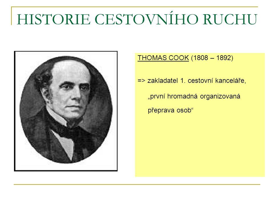 THOMAS COOK (1808 – 1892) => zakladatel 1.